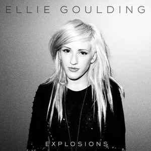 Pochette du single Explosions par Ellie Goulding
