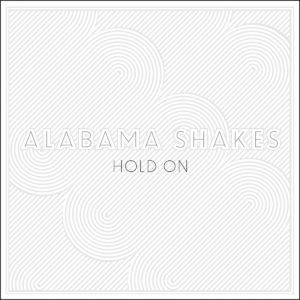 Pochette du single Hold On de Alabama Shakes