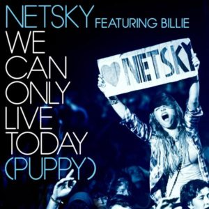 Netsky-Billie-We-Can-Only-Live-Today-Puppy