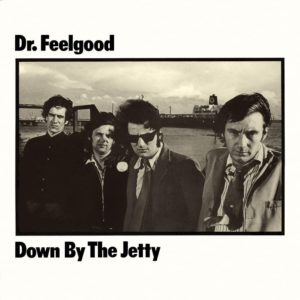 dr feelgood - down by the jetty