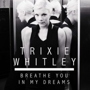 Pochette du single Breathe You in my Dreams par Trixie Whitley