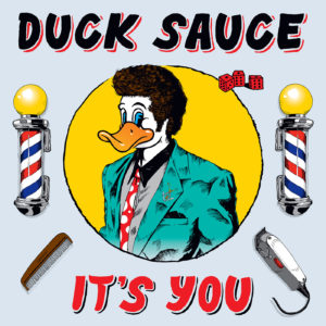 Pochette du nouveau tube de Duck Sauce It's You