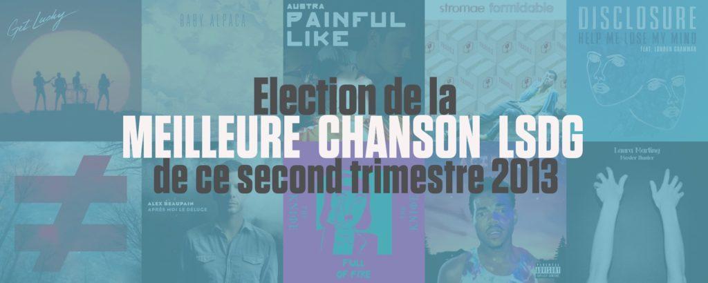 Election de la meilleure chanson LSDG de ce second trimestre 2013