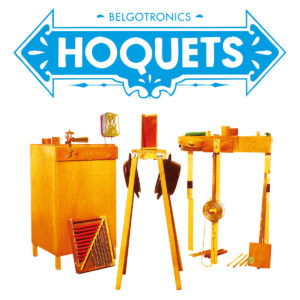 Pochette de l'album Belgotronics de Hoquets