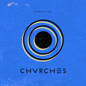 Pochette du single The Mother We Share de Chvrches