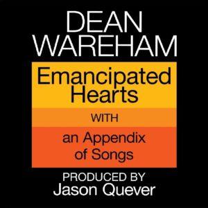 Pochette de l'album Emancipated Hearts de Dean Wareham