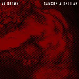 Pochette de l'album Samson and Delilah de VV Brown