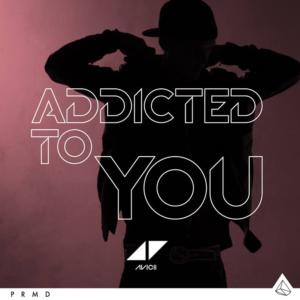 Pochette du single Addicted To You de Avicii et Audra Mae