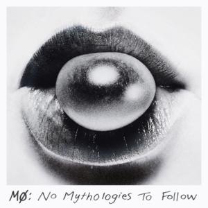 Pochette de l'album no mythologies to follow de mø