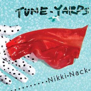 Pochette de l'album Nikki Nack de tUnE-yArDs