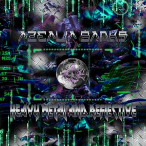 Pochette du single Heavy Metal and Reflective d'Azealia Banks