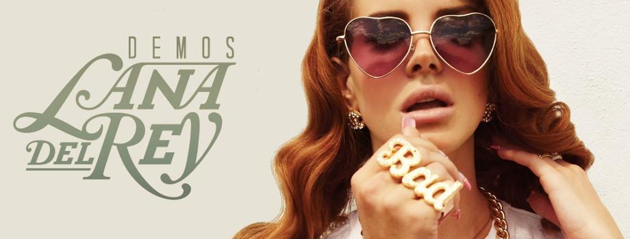 Les meilleures démos de Lana Del Rey