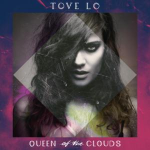 Pochette de l'album Queen Of The Clouds de Tove Lo