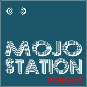 Podcast de Mojo Station
