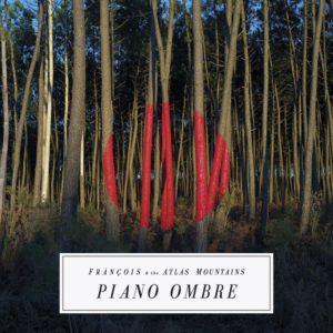 Pochette de l'album Piano Ombre de François and The Atlas Mountains