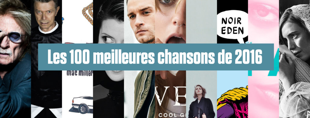 Les 100 meilleures chansons de 2016 selon Le Son de Gaston